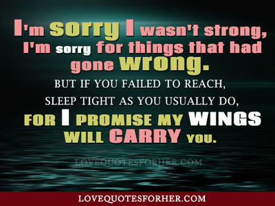 Sorry and apologize quotes for her and him / For my friends ...