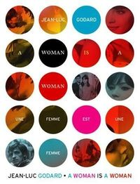 """I'm in love with this poster for Godard's """"A Woman is a Woman"""". If I only I could be so cool one day..."""
