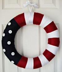 Red, white and blue yarn Wreath ~ wrap yarn around a styrofoam wreath form then add a couple of buttons for the �€œstars.�€