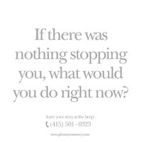 What would you do? Maybe you'd call?