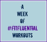 A different workout for each day of the week from #FitFluential Ambassadors