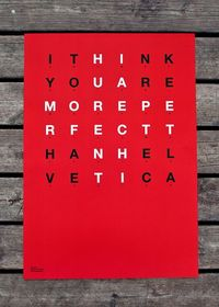 �€œI think you are more perfect than Helvetica�€ Poster by Bisgràfic