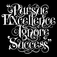 PURSUE EXCELLENCE IGNORE SUCCESS by Eno FreshForDeath (Jakarta, Indonesia)