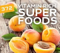 372 Vitamin Rich Super Foods- the best resource to find healthy eating choices.